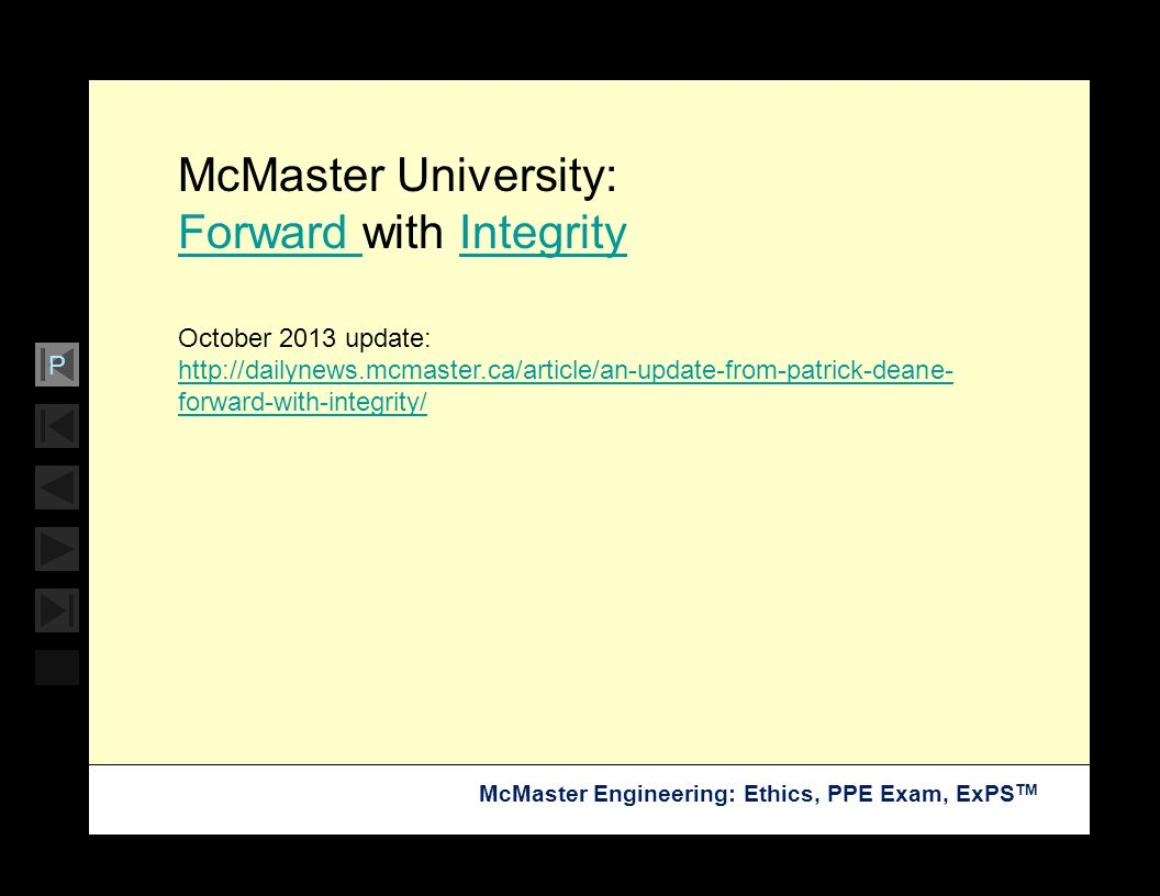 Soar with Science McMaster Engineering: Ethics, PPE Exam, ExPS TM P McMaster University: Forward Forward with IntegrityIntegrity October 2013 update: