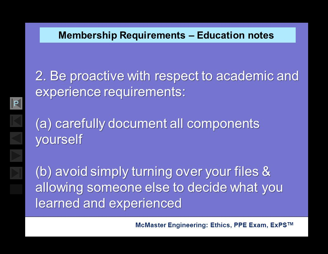 Soar with Science McMaster Engineering: Ethics, PPE Exam, ExPS TM P Membership Requirements – Education notes 2. Be proactive with respect to academic