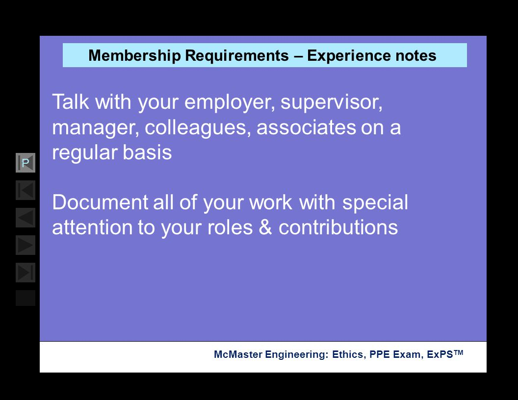 Soar with Science McMaster Engineering: Ethics, PPE Exam, ExPS TM P Membership Requirements – Experience notes Talk with your employer, supervisor, ma