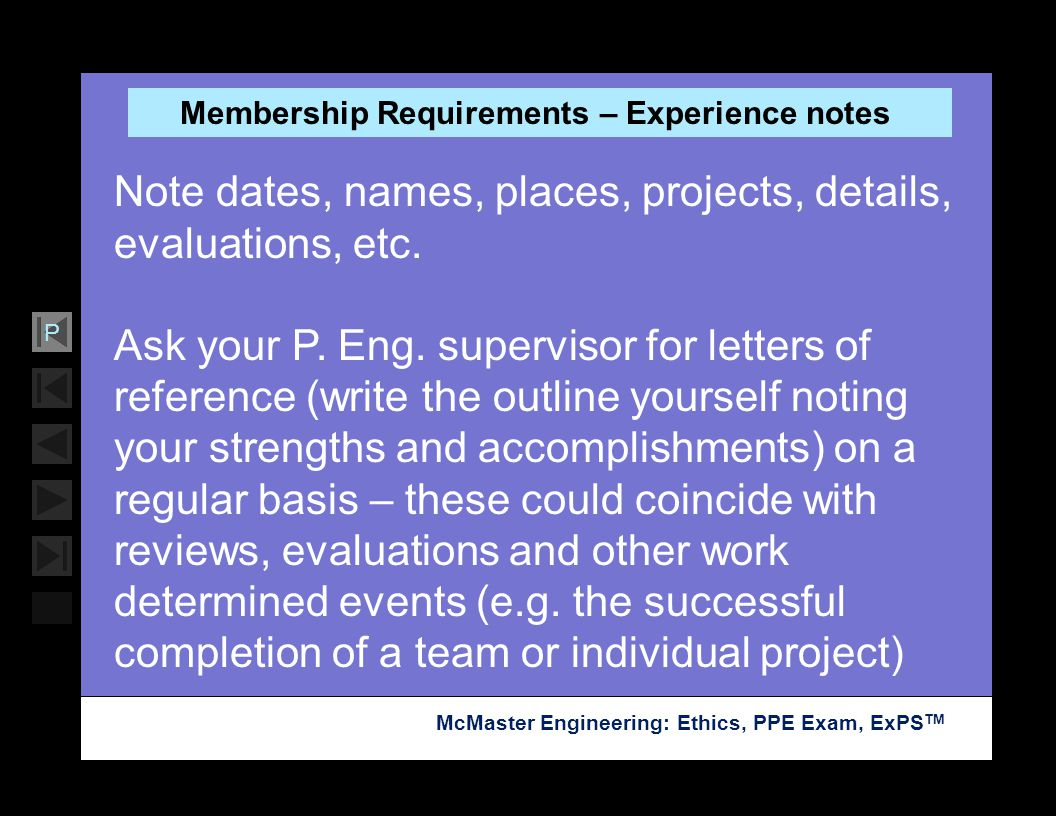 Soar with Science McMaster Engineering: Ethics, PPE Exam, ExPS TM P Membership Requirements – Experience notes Note dates, names, places, projects, de