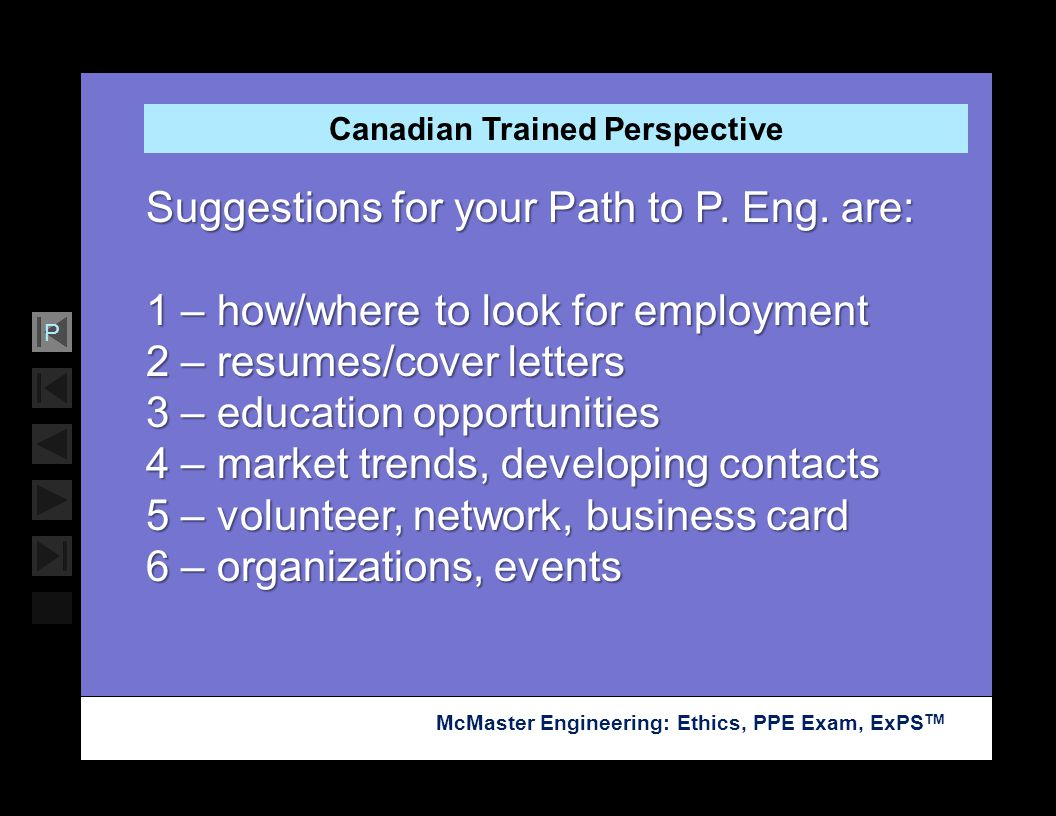 Soar with Science McMaster Engineering: Ethics, PPE Exam, ExPS TM P Suggestions for your Path to P. Eng. are: 1 – how/where to look for employment 2 –