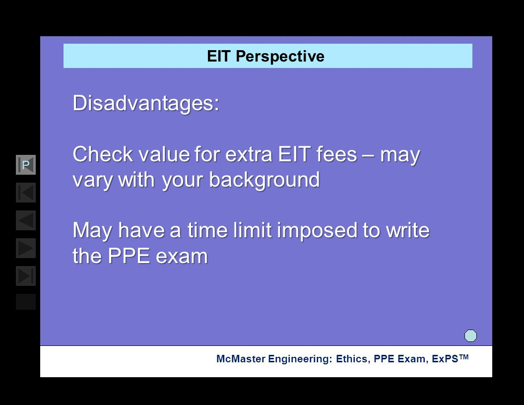 Soar with Science McMaster Engineering: Ethics, PPE Exam, ExPS TM P EIT Perspective Disadvantages: Check value for extra EIT fees – may vary with your
