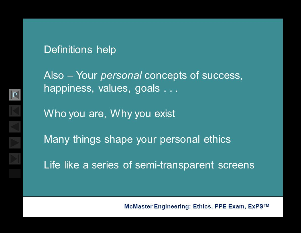 Soar with Science McMaster Engineering: Ethics, PPE Exam, ExPS TM P Definitions help Also – Your personal concepts of success, happiness, values, goal