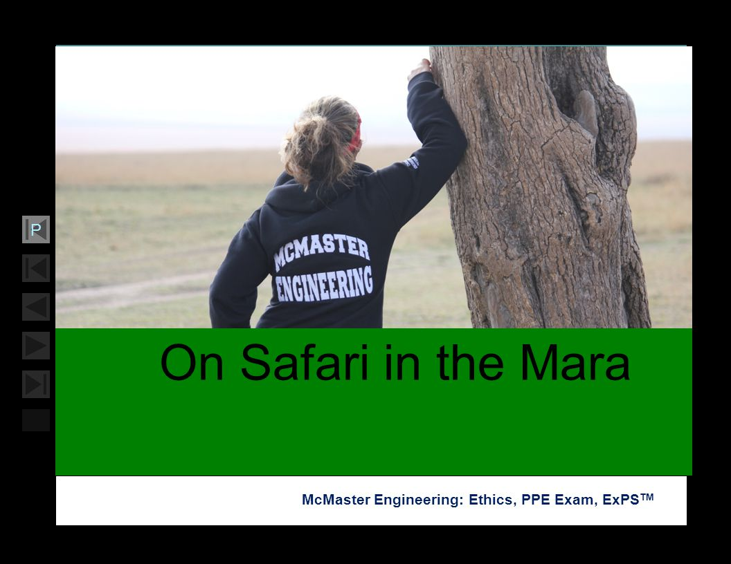 Soar with Science McMaster Engineering: Ethics, PPE Exam, ExPS TM P On Safari in the Mara