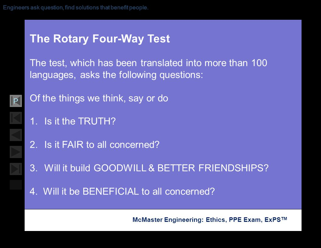 Soar with Science McMaster Engineering: Ethics, PPE Exam, ExPS TM P Engineers ask question, find solutions that benefit people. The Rotary Four-Way Te