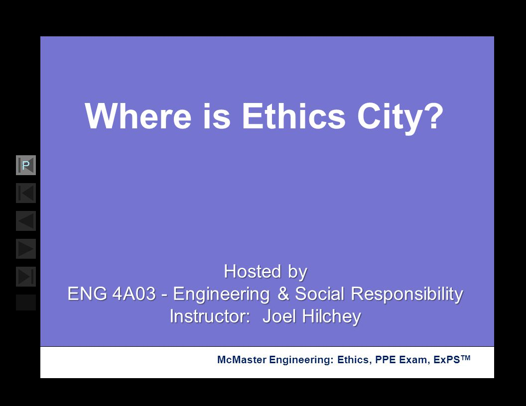 Soar with Science McMaster Engineering: Ethics, PPE Exam, ExPS TM P Where is Ethics City? Hosted by ENG 4A03 - Engineering & Social Responsibility Ins