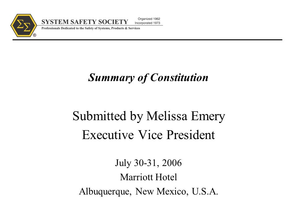 Summary of Constitution Submitted by Melissa Emery Executive Vice President July 30-31, 2006 Marriott Hotel Albuquerque, New Mexico, U.S.A.