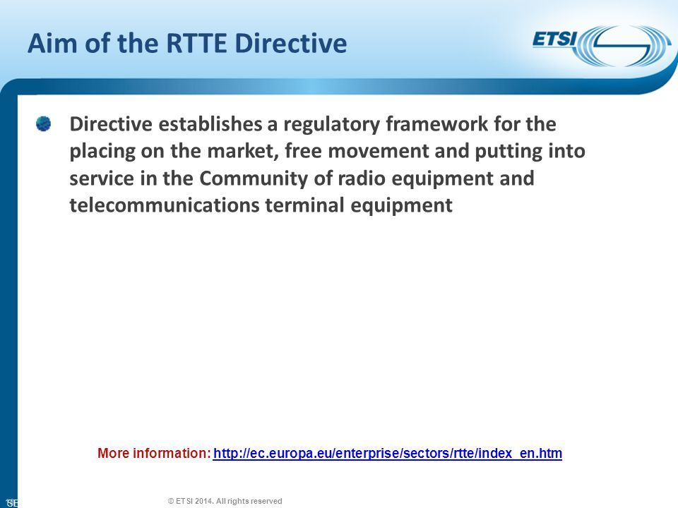 SEM26-01 Aim of the RTTE Directive © ETSI 2014.