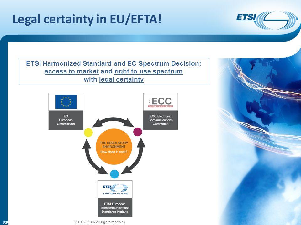 SEM26-01 Legal certainty in EU/EFTA. © ETSI 2014.