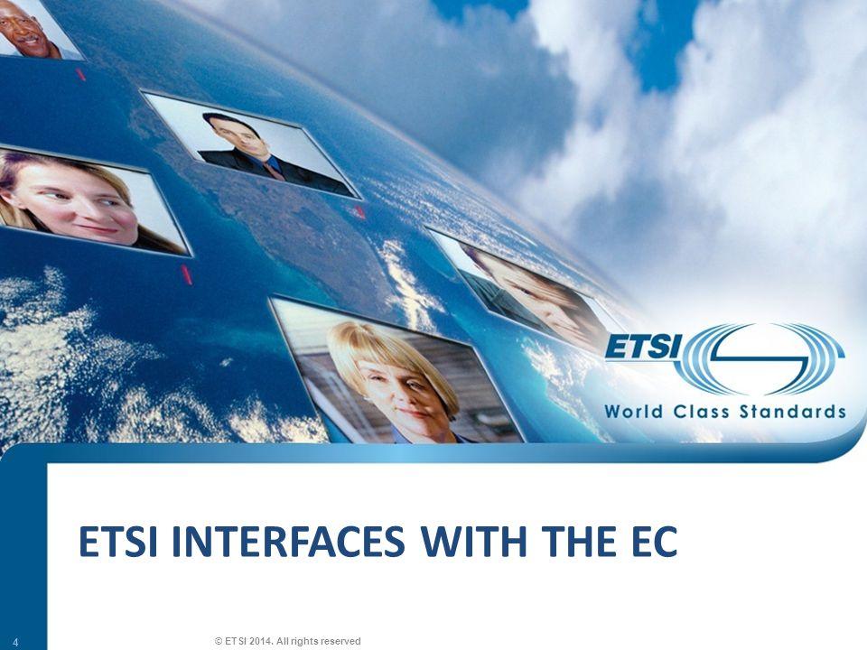 SEM26-01 ETSI AND RADIO REGULATIONS 15 © ETSI 2014. All rights reserved
