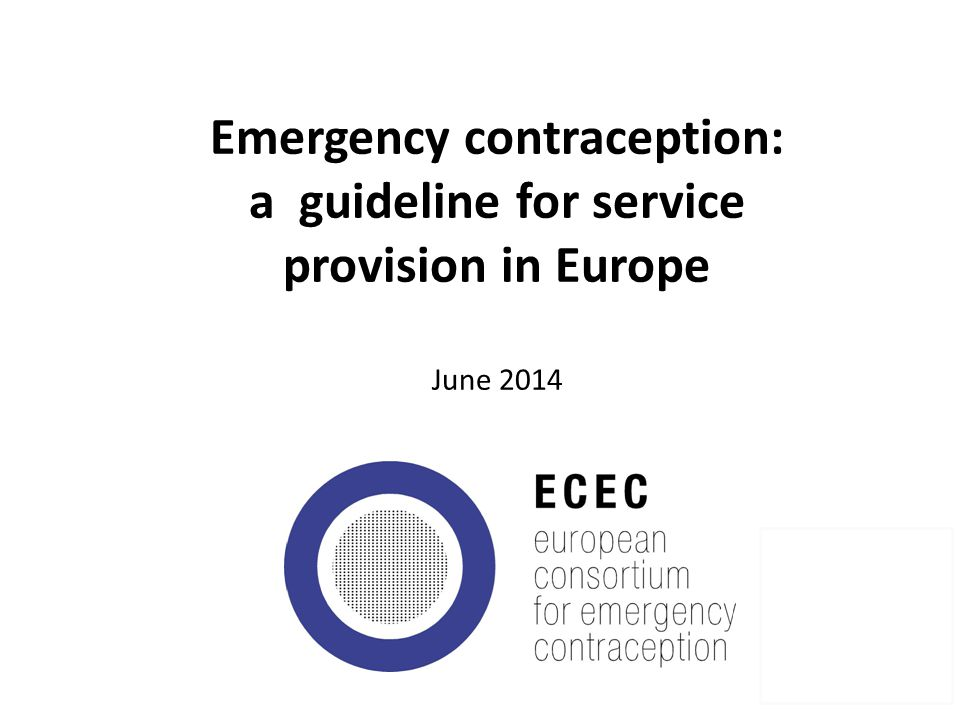 Emergency contraception: a guideline for service provision in Europe June 2014 1