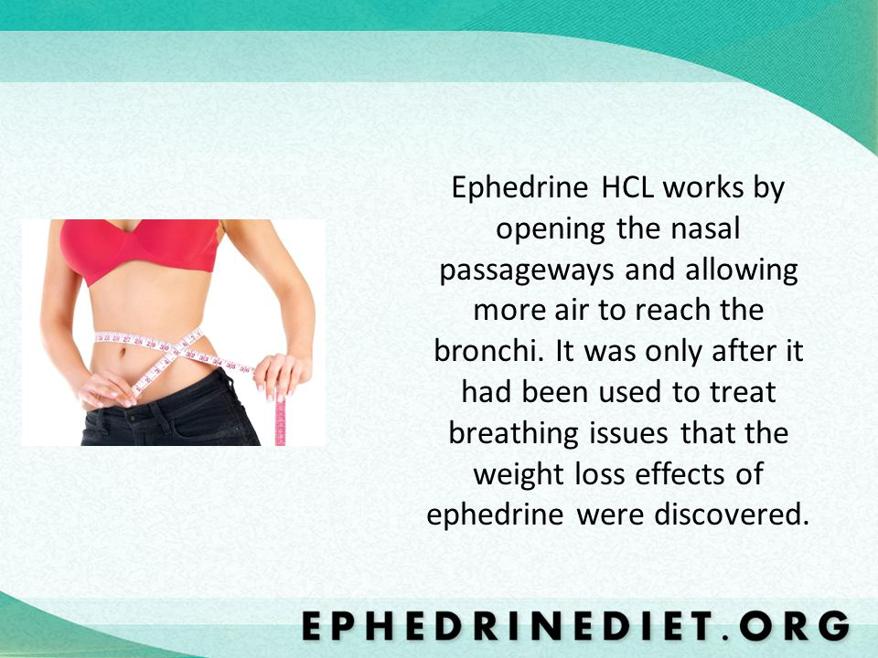 Ephedrine HCL works by opening the nasal passageways and allowing more air to reach the bronchi.