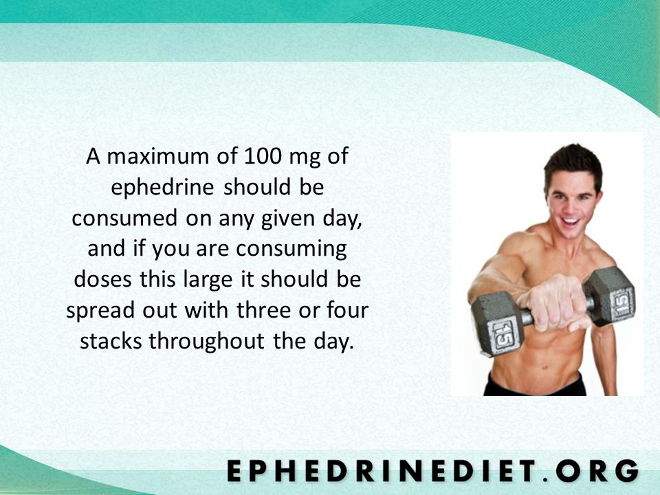 A maximum of 100 mg of ephedrine should be consumed on any given day, and if you are consuming doses this large it should be spread out with three or four stacks throughout the day.