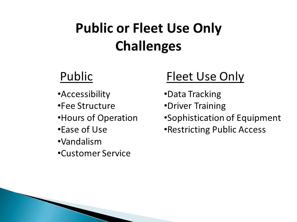 Fleet Use Only Typically Less Expensive on a Per Station Cost Average Publically Accessible