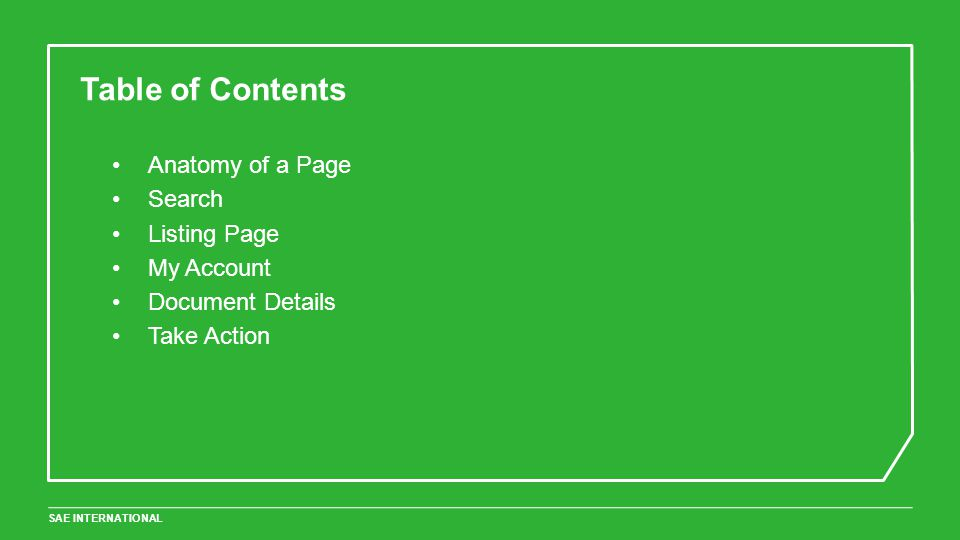 SAE INTERNATIONAL Table of Contents Anatomy of a Page Search Listing Page My Account Document Details Take Action