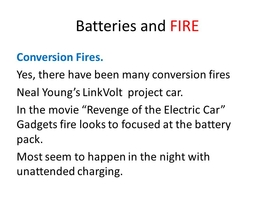 """Batteries and FIRE Conversion Fires. Yes, there have been many conversion fires Neal Young's LinkVolt project car. In the movie """"Revenge of the Electr"""