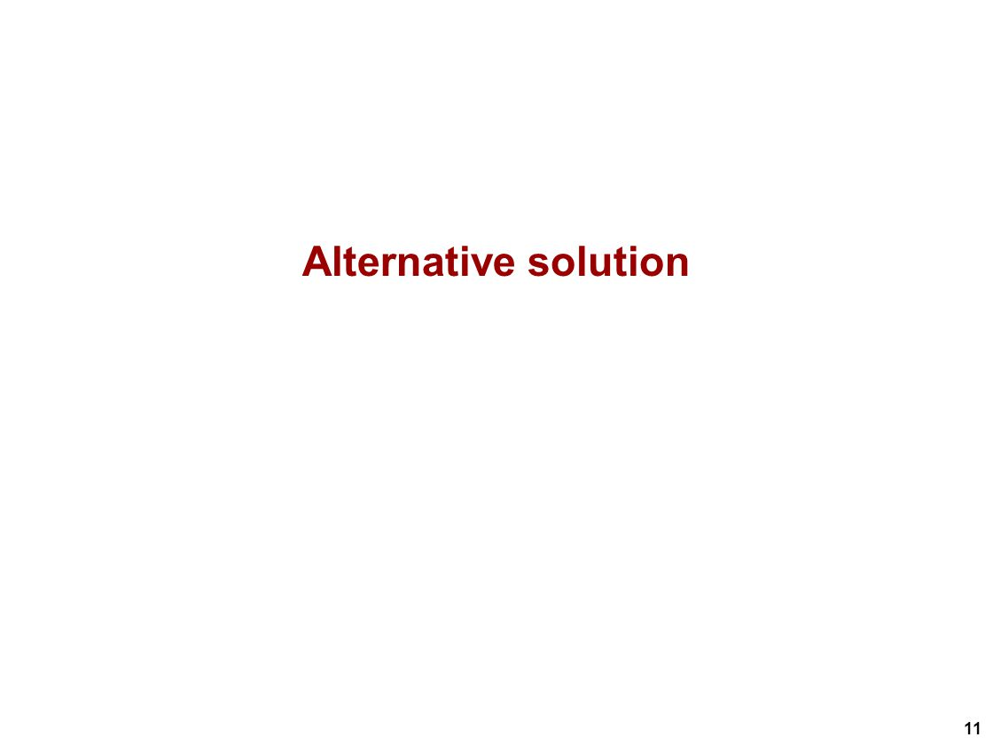 11 Alternative solution