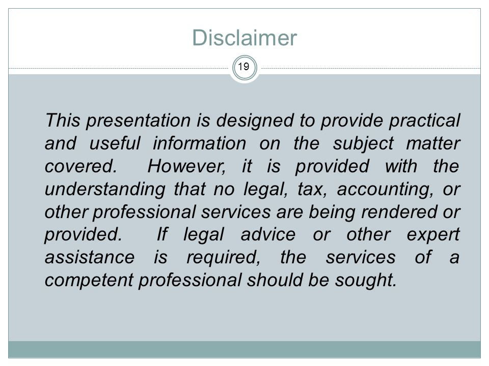 Disclaimer This presentation is designed to provide practical and useful information on the subject matter covered. However, it is provided with the u