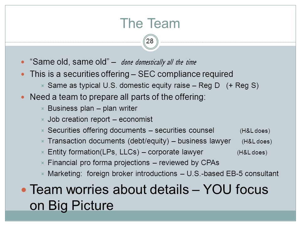 """The Team """"Same old, same old"""" – done domestically all the time This is a securities offering – SEC compliance required  Same as typical U.S. domestic"""