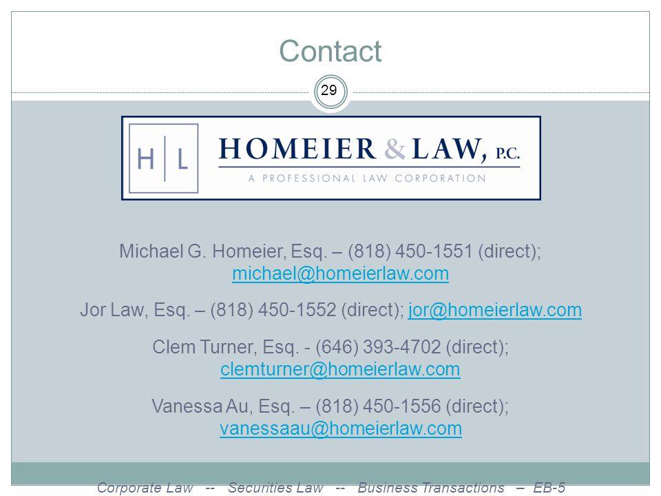 Contact Michael G. Homeier, Esq. – (818) 450-1551 (direct); michael@homeierlaw.com michael@homeierlaw.com Jor Law, Esq. – (818) 450-1552 (direct); jor