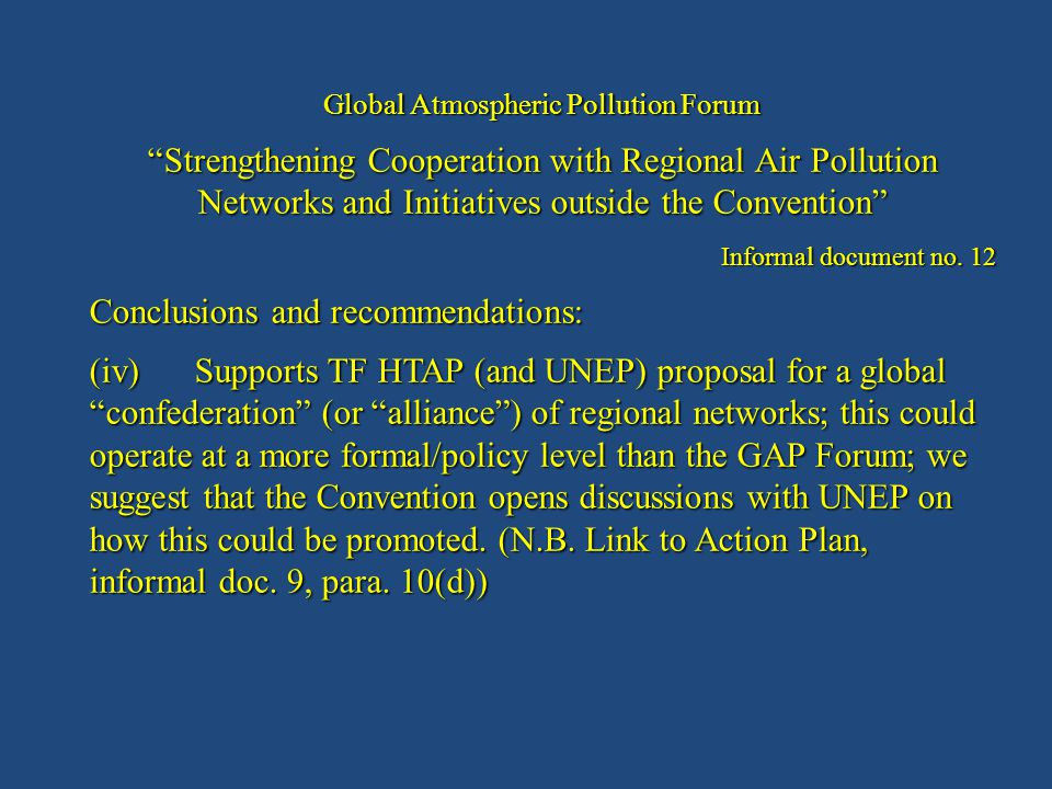 Global Atmospheric Pollution Forum Strengthening Cooperation with Regional Air Pollution Networks and Initiatives outside the Convention Informal document no.
