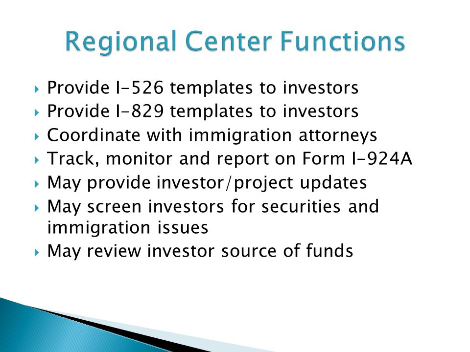  Provide I-526 templates to investors  Provide I-829 templates to investors  Coordinate with immigration attorneys  Track, monitor and report on F