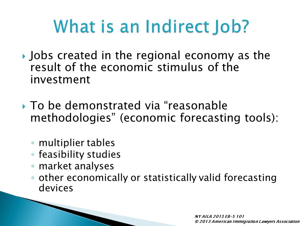 " Jobs created in the regional economy as the result of the economic stimulus of the investment  To be demonstrated via ""reasonable methodologies"" (e"