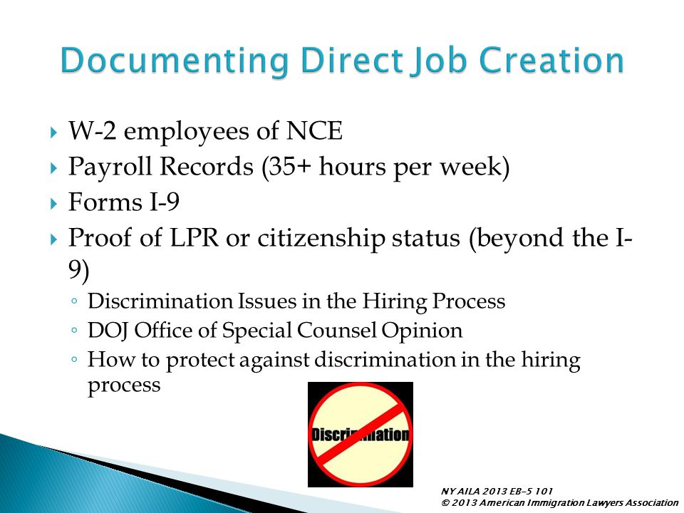  W-2 employees of NCE  Payroll Records (35+ hours per week)  Forms I-9  Proof of LPR or citizenship status (beyond the I- 9) ◦ Discrimination Issu
