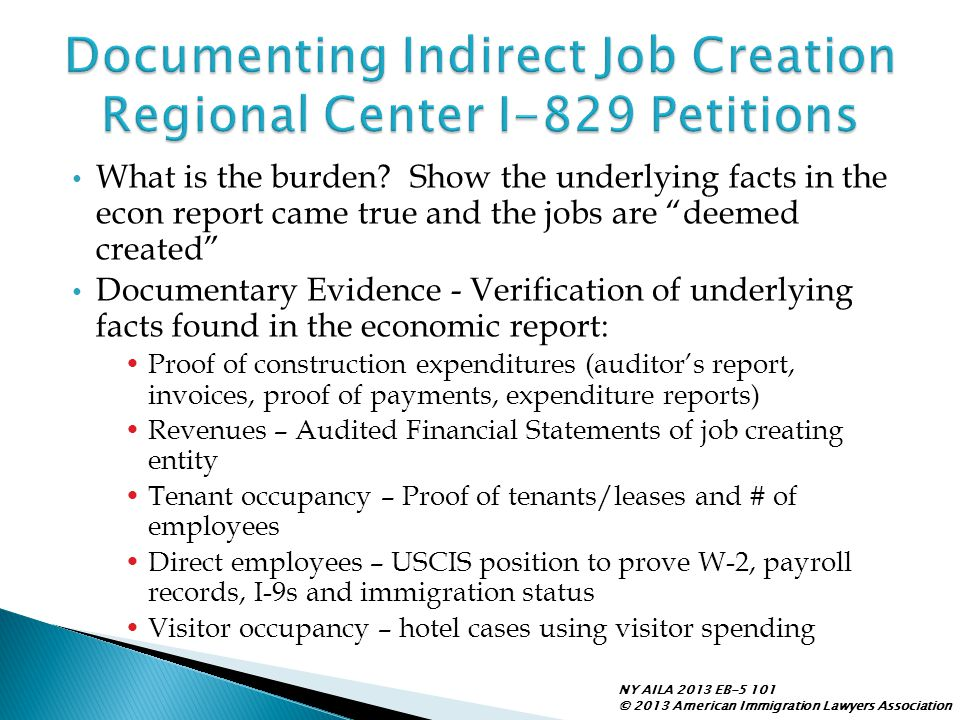 "What is the burden? Show the underlying facts in the econ report came true and the jobs are ""deemed created"" Documentary Evidence - Verification of un"