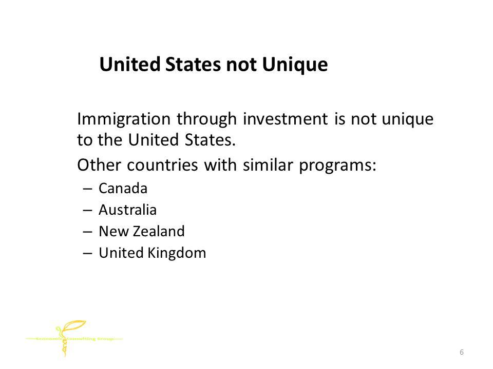 United States not Unique Immigration through investment is not unique to the United States.