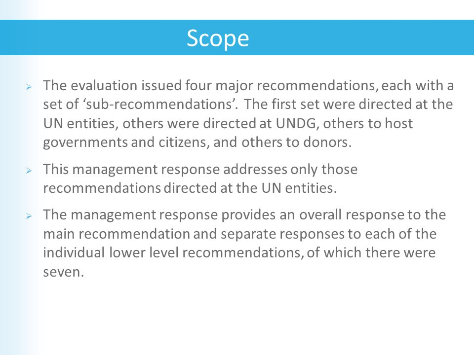  The evaluation issued four major recommendations, each with a set of 'sub-recommendations'.