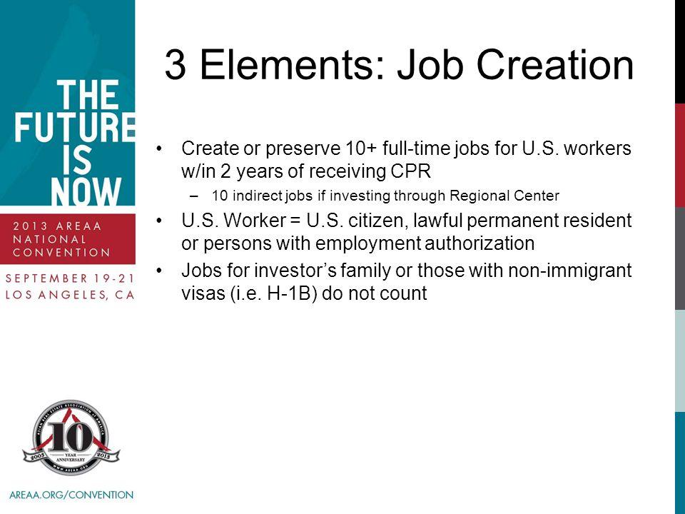 3 Elements: Job Creation Create or preserve 10+ full-time jobs for U.S.
