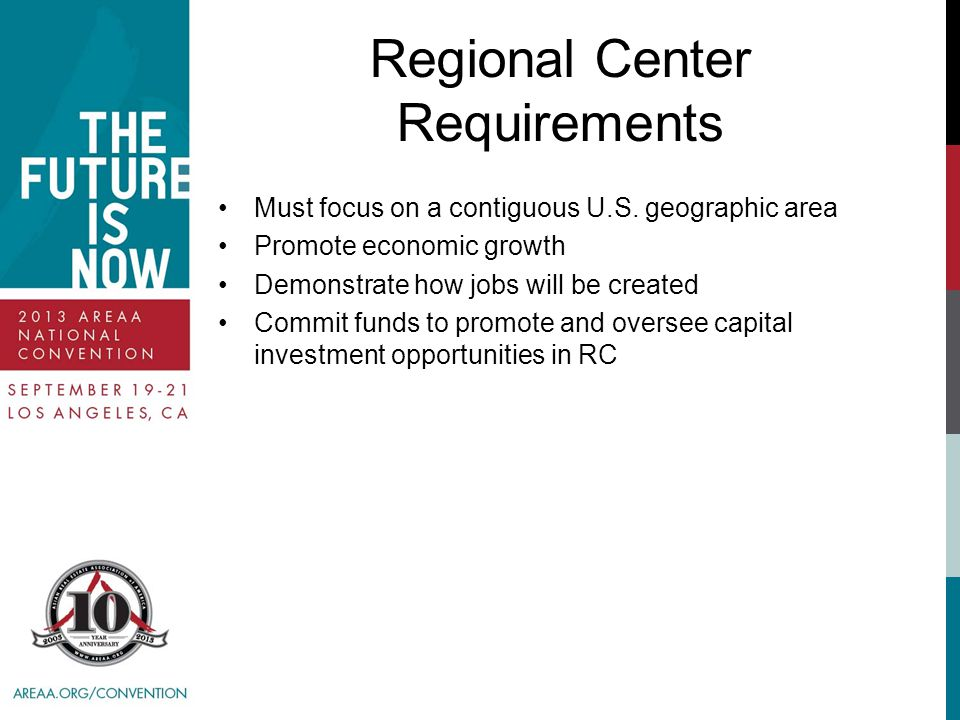 Regional Center Requirements Must focus on a contiguous U.S.