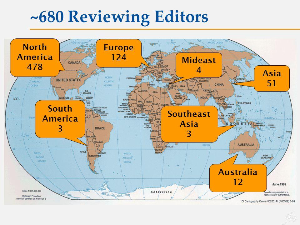 North America 478 South America 3 Southeast Asia 3 Europe 124 Mideast 4 Asia 51 ~680 Reviewing Editors Australia 12