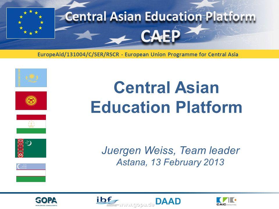 EuropeAid/131004/C/SER/RSCR - European Union Programme for Central Asia www.gopa.de Central Asian Education Platform Juergen Weiss, Team leader Astana
