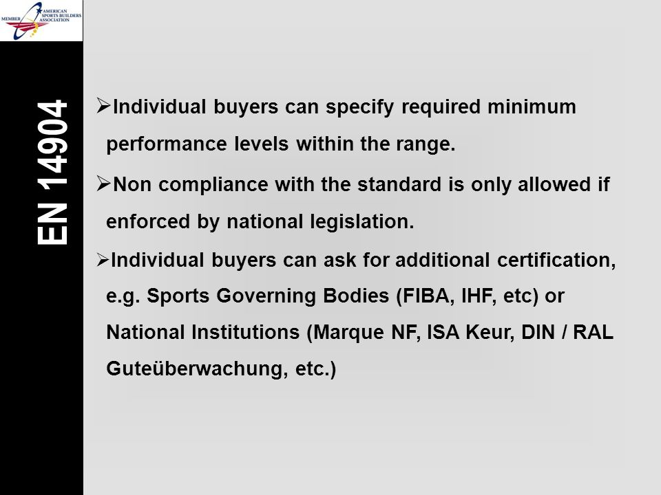  Individual buyers can ask for additional certification,  e.g.