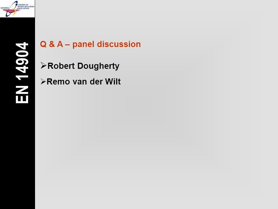 Q & A – panel discussion  Robert Dougherty  Remo van der Wilt