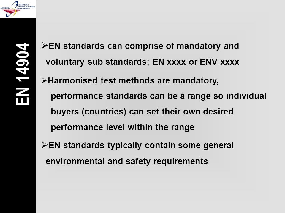  EN standards can comprise of mandatory and  voluntary sub standards; EN xxxx or ENV xxxx  EN standards typically contain some general  environmen