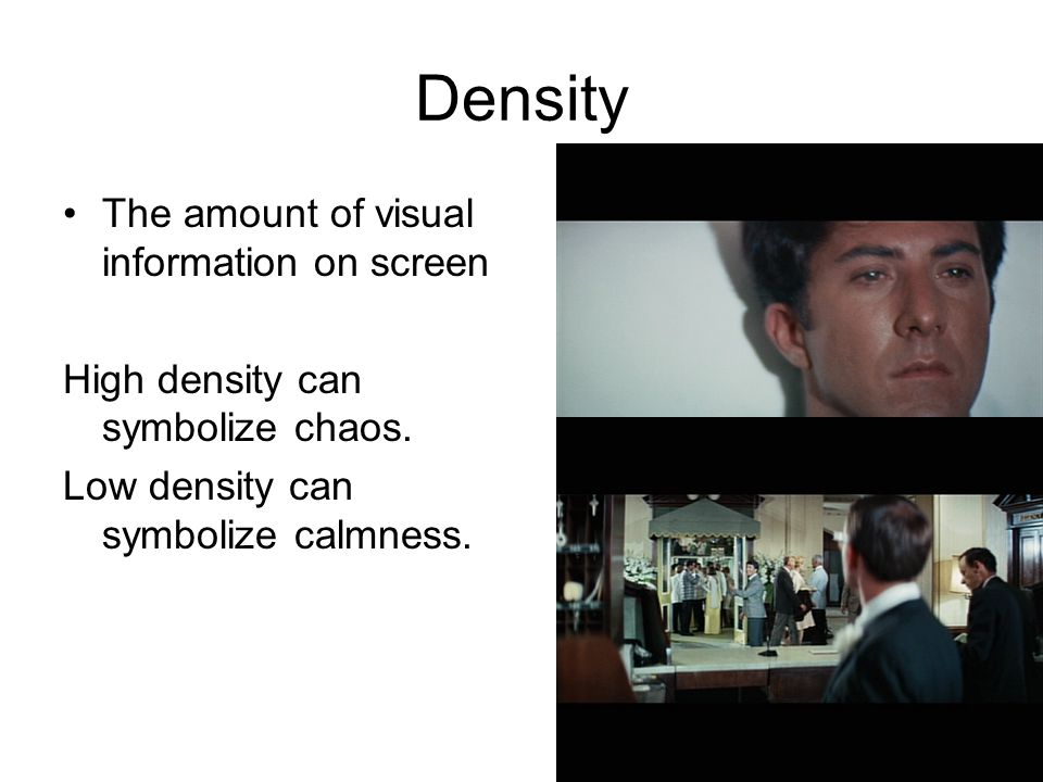 Density The amount of visual information on screen High density can symbolize chaos.