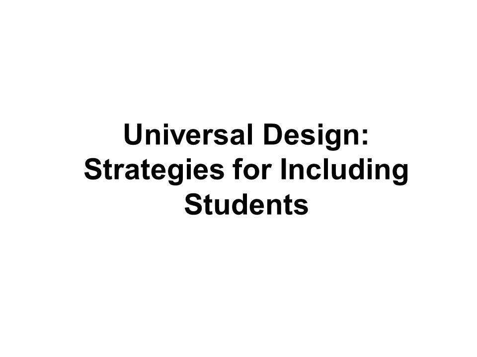 Universal Design: Strategies for Including Students