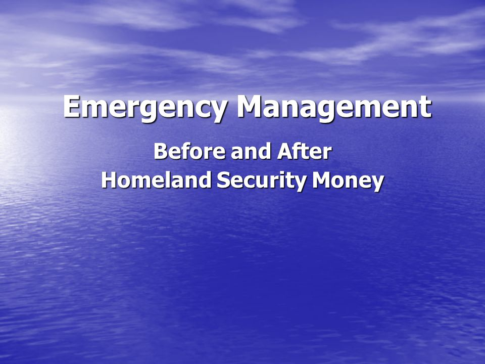 Emergency Management Before and After Homeland Security Money