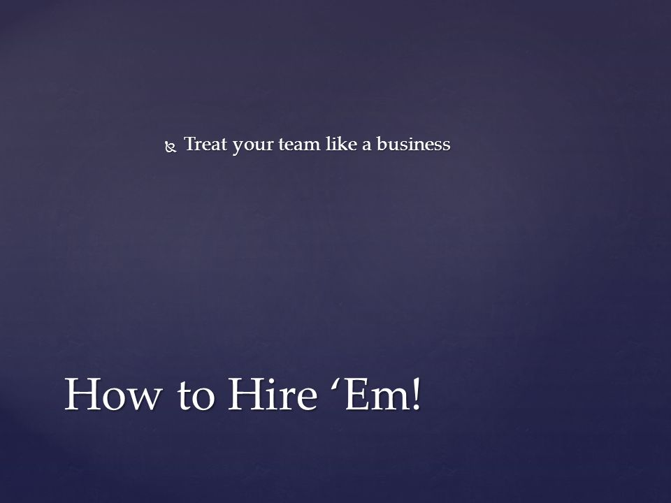  Who will be on the Human Resources committee? How to Hire 'Em!