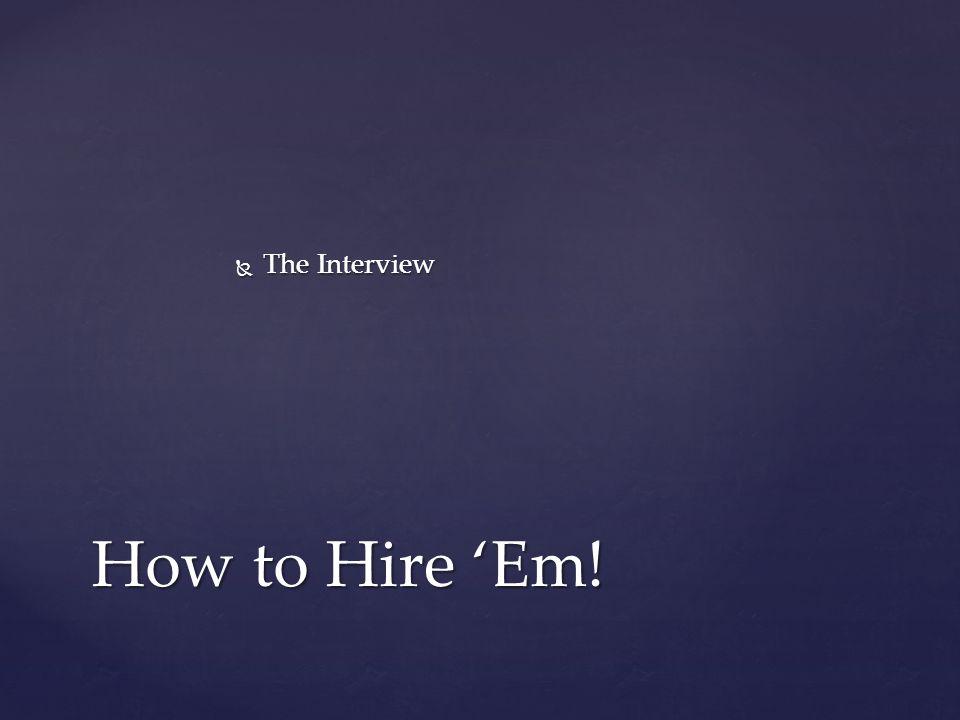  Extend offer! How to Hire 'Em!