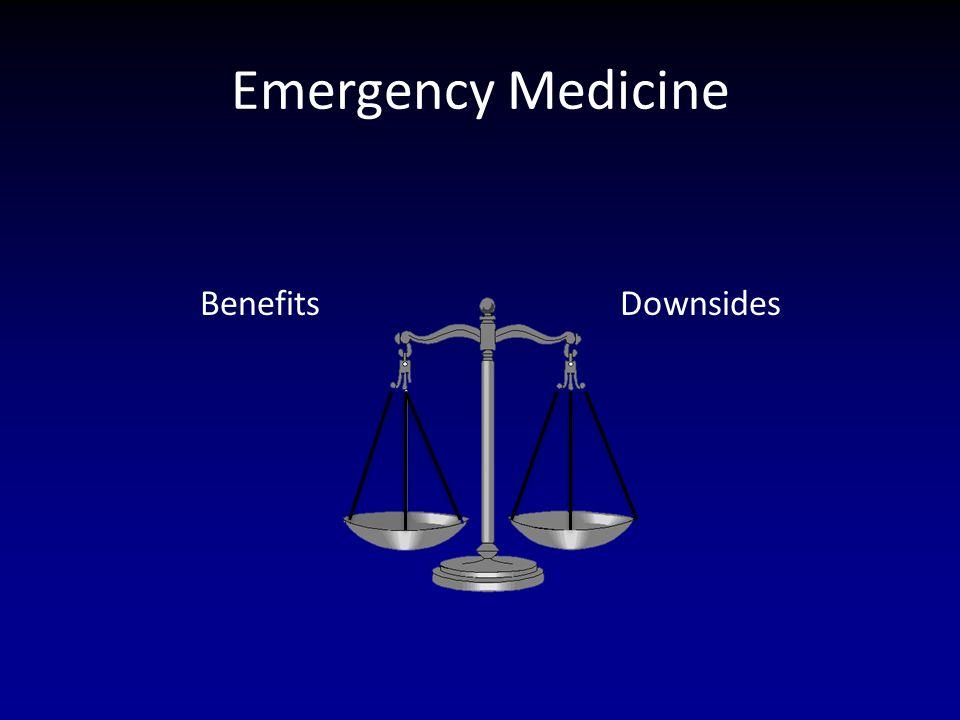 Emergency Medicine BenefitsDownsides