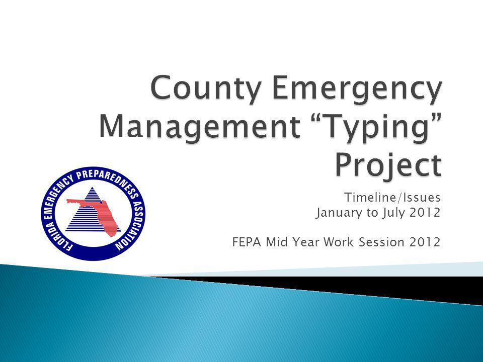 Timeline/Issues January to July 2012 FEPA Mid Year Work Session 2012