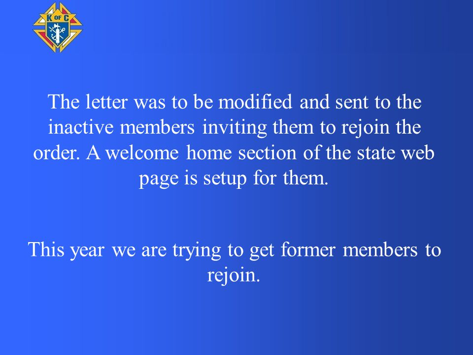 The letter was to be modified and sent to the inactive members inviting them to rejoin the order.