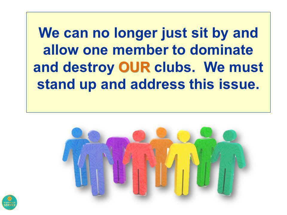 You remember that BULLY that was on our Playground? They may now in our LIONS CLUBS. We tried that before!