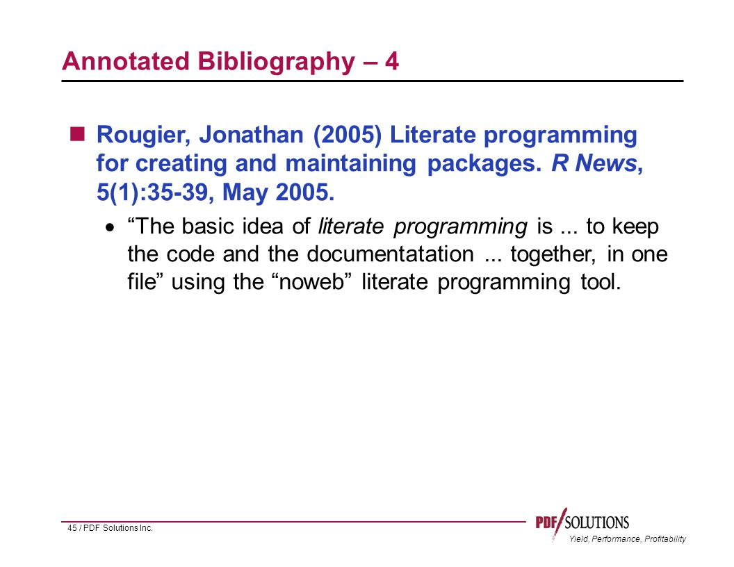 Yield, Performance, Profitability Annotated Bibliography – 4 Rougier, Jonathan (2005) Literate programming for creating and maintaining packages.