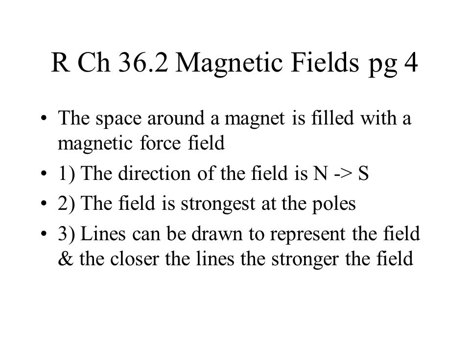 R Ch 36.3 The nature of the Magnetic Field pg 5 Magnetism is produced by the motion of an electric charge, magnets get their moving charges from the electrons moving around inside