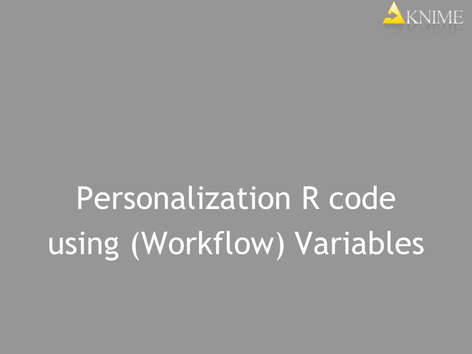 Personalization R code using (Workflow) Variables